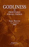 PAPERBACK REPRINTS BY H&F BOOKS: Godliness is Profitable for All Things by Isaac Barrow