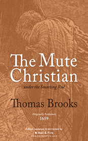 The Mute Christian under the Smarting Rod by Thomas Brooks (2011 Paperback Book Edition)
