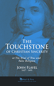 The Touchstone of Christian Sincerity or The Trial of True and False Religion by John Flavel (2012 Paperback Book Edition)