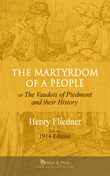 BOOKSTORE: The Martyrdom of a People: or The Vaudois of Piedmont and their History by Henry Fliedner (2010 Illustrated H&F Paperback Edition)