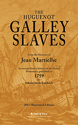BOOKSTORE: The Huguenot Galley Slaves by Jean Martielhe (2011 Illustrated Paperback Edition by H&F)