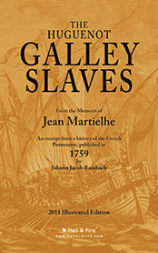 The Huguenot Galley Slaves by Jean Martielhe (2011 Illustrated Paperback)
