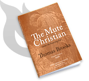 The Mute Christian under the Smarting Rod by Thomas Brooks (Paperback Book)