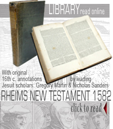 The Rheims New Testament, published originally in 1582 by the Jesuit school at Rheims, France.