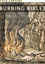 Illustration of the Burning of English Bible Translations in 15th century England. READ LOLLARD WRITINGS online
