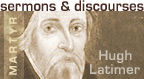 ONLINE LIBRARY: Sermons on the Card and Other Discourses by Hugh Latimer, martyr 1555