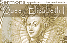 READ ONLINE: Certain Sermons or Homilies Appointed to Be Read in Churches in the Time of Queen Elizabeth of Famous Memory