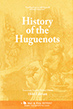 History of the Huguenots by the American Sunday School Union (1844 Edition)