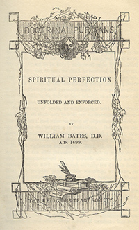 Spiritual Perfection Unfolded and Enforced (Originally published 1699, 1848 Edition, The Religious Tract Society, The Writings of the Doctrinal Puritans and Divines of the Seventeenth Century)