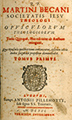 READ ONLINE: Opusculorum Theologicorum by Martini Becani (1621 Edition in Latin)