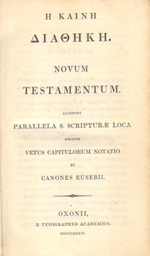 Novum Testamentum Graecum or Novum Testamentum. accedunt Parallela S. Scripturae Loca. necnon Vetus Capitulorum Notatio et Canones Eusebii by Johann Albrecht Bengel (J A Bengelii) (Originally Published 1734, 1836 Edition)