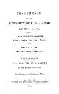 Conference of the Authority of the Church (1679) between James Benignus Bossuet and John Claude, Calvinist Minister