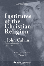 READ ONLINE: VOLUME 1 of Institutes of the Christian Religion by John Calvin
