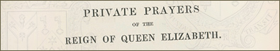 Private Prayers of the Reign of Queen Elizabeth,  Edited for The Parker Society by William Keatinge Clay