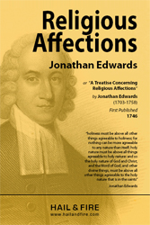 Religious Affections by Jonathan Edwards (1746) - find this book in the Hail and Fire Library