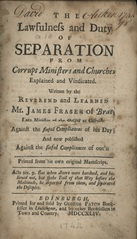 1744 Edition Title Page of The Lawfulness and Duty of Separation from Corrupt Ministers and Churches by James Fraser.