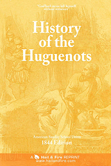 ONLINE BOOK: History of the Huguenots by the American Sunday School Union