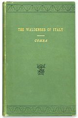 ONLINE BOOK: History of the Waldenses of Italy, from their Origin to the Reformation by Emilio Comba