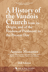 ONLINE BOOK: A History of the Vaudois Church from its Origin, and of the Vaudois of Piedmont to the Present Day by Antoine Monastier