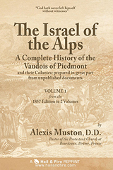 ONLINE BOOK: The Israel of the Alps; History of the Vaudois of Piedmont by Alexis Muston