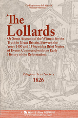 ONLINE BOOK: The Lollards; or Some Account of the Witness for the Truth in Great Britain, Between the Years 1400 and 1546; with a Brief Notice of Events Connected with the Early History of the Reformation