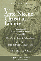 ONLINE BOOK: The Ante-Nicene Christian Library: Translations of the Writings of the Church Fathers Down to A.D. 325 by Roberts and Donaldson