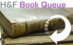 Hail & Fire Book Queue - see what works are currently underway to be added to the H&F Online Library - click here