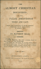 The Almost Christian Discovered or the False Professor Tried and Cast - Sermons by Matthew Mead