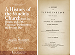 A History of the Vaudois Church from its Origin, and of the Vaudois of Piedmont to the Present Day by Antoine Monastier (1848 Edition)