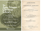 READ ONLINE: The Ante-Nicene Christian Library: Translations of the Writings of the Church Fathers Down to A.D. 325 (1867-1872 Edition in 24 Volumes, translated and edited by Alexander Roberts, D.D., and James Donaldson, LL.D.)