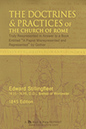 READ BOOK ONLINE: The Doctrines and Practices of the Church of Rome by Edward Stillingfleet