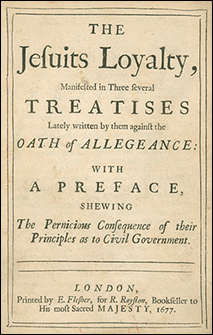 The Jesuits Loyalty manifested in three several Treatise lately written by them against the Oath of Allegeance by Edward Stillingfleet, 1677 Edition