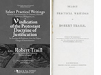 Select Practical Writings and Vindication of the Protestant Doctrine of Justification by Robert Traill - read online.