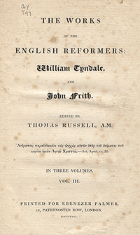 VOLUME 3 of The Works of the English Reformers: William Tyndale and John Frith (1831 Edition in three Volumes)