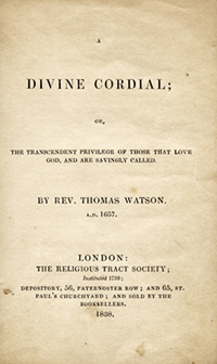 Title Page of A Divine Cordial by Thomas Watson (Puritan Sermon on Romans 8:28)