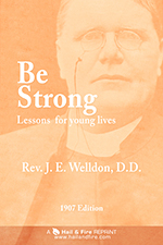 READ ONLINE: Be Strong: Lessons for Young Lives by J. E. C. Welldon (1907 Edition, The Religious Tract Society)